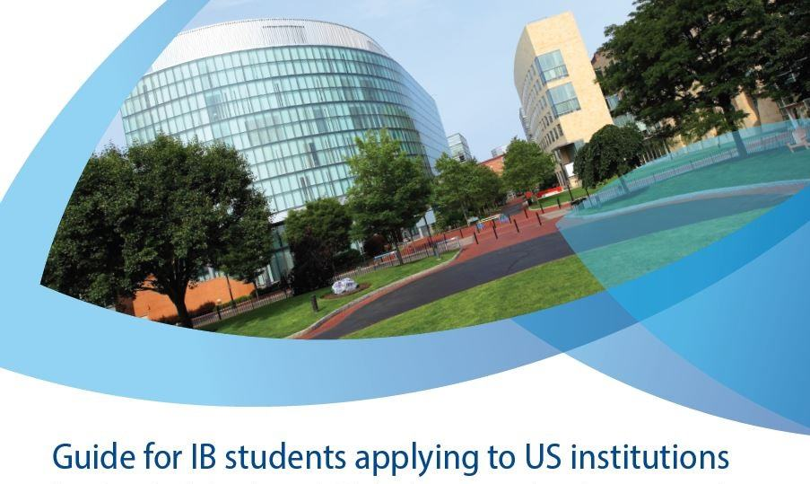 Guide for IB students applying to US institutions