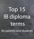 15 termes que les parents d'élèves du Programme du diplôme de l'IB doivent connaître