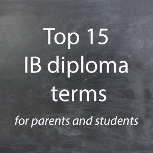blogs.ibo.org - 15 IB diploma terms parents need to know